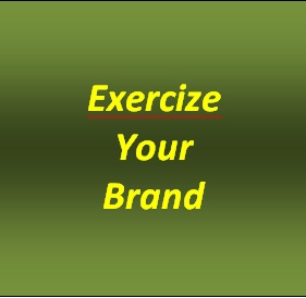 Exercise Your Brand