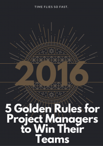 5 Golden Rules for Project Managers to Win Their Teams