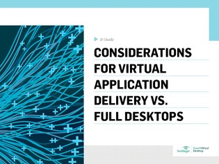 Considerations for virtual application delivery vs. full desktops