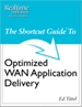The Shortcut Guide to Optimized WAN Application Delivery