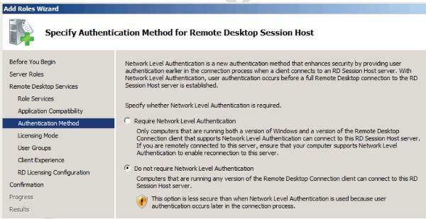 Specify Authentication Method for Remote Desktop Session Host: Do not requrie Network Level Authentication