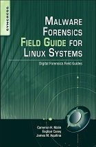 Malware Forensics Field Guide for Linux Systems cover