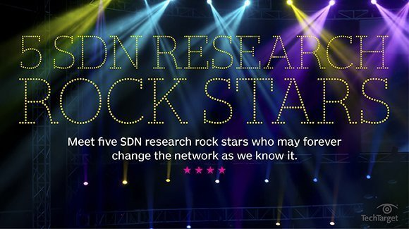 How five SDN researchers are changing the future of SDN