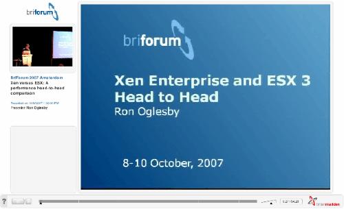 Xen vesus ESX head to head - Ron Oglesby - BriForum 2007 Amsterdam