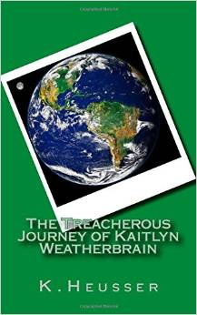 The Treacherous Journey of Kaitlyn Weatherbrain (Book Cover)