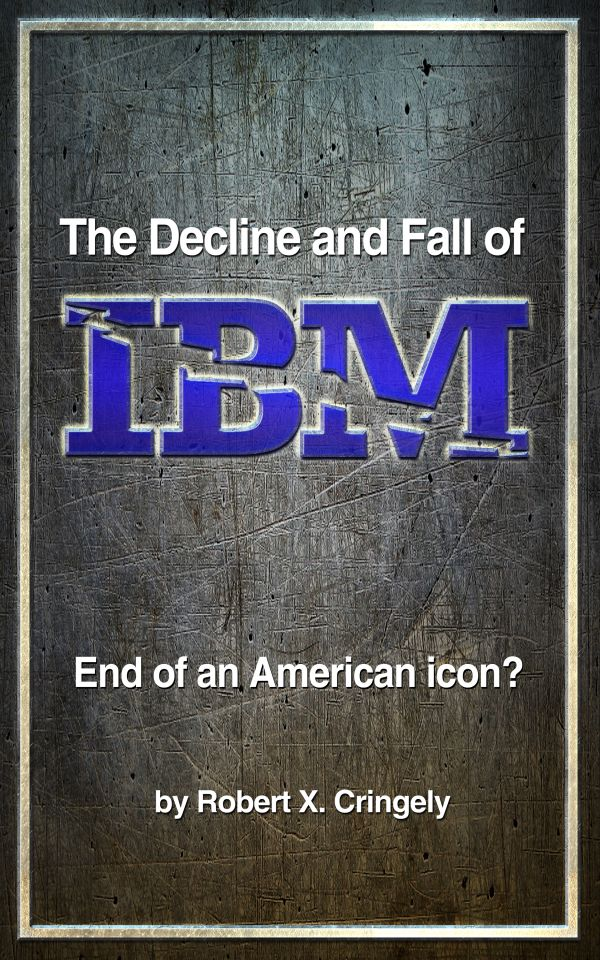 Book: The Decline and Fall of IBM