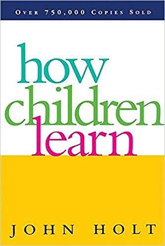Corporate Training could learn from how children learn by John Holt