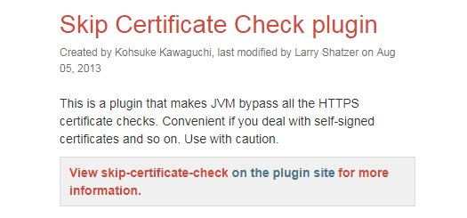 The Skip Certificate Check plugin fix for the Jenkins plugin download problem.
