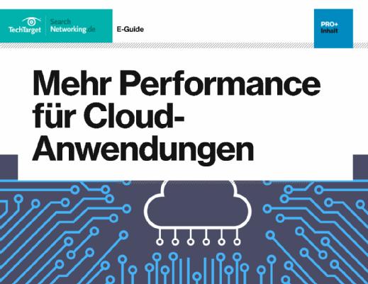 Kostenloser E-Guide: Mehr Performance für Cloud-Anwendungen
