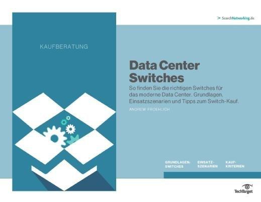 Kostenloses E-Handbook: Kaufberatung Data Center Switches