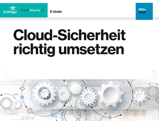 Kostenloser E-Guide: Cloud-Sicherheit richtig umsetzen