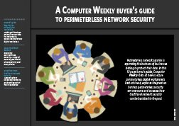 A Computer Weekly buyer's guide to perimeterless network security