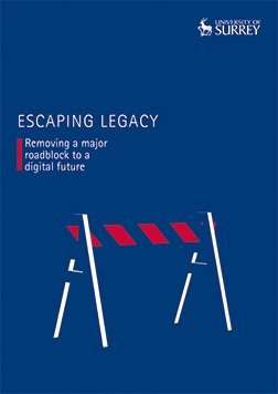 Escaping legacy – removing a major roadblock to a digital future