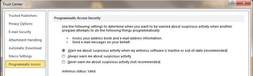 Use the Outlook 2010 Trust Center to warn you about suspicious activity.