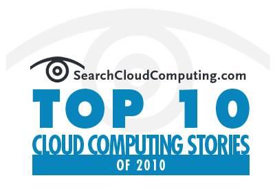 Top 10 cloud computing stories of 2010