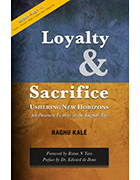 Cover of Raghu Kalé's book Loyalty and Sacrifice: Ushering New Horizons for Business Leaders in the Digital Age