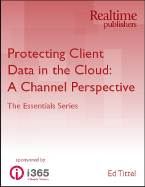 The cover of the book 'The Essentials Series: Protecting Client Data in the Cloud: A Channel Perspective' by Ed Tittel, published by Realtime Publishers. This excerpted article breaks down how resellers and managed service providers can expand their portfolios to include cloud managed services offerings, including cloud backup services and disaster recovery services.