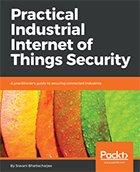 'Practical Industrial internet of Things Security