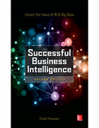 Successful Business Intelligence, Second Edition: Unlock the Value of BI and Big Data