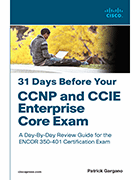 Patrick Gargano '31 Days Before Your CCNP and CCIE Enterprise Core Exam' book cover