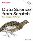 Data Science from Scratch: First Principles with Python, 2nd Edition