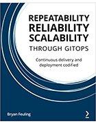 Repeatability, Reliability, Scalability through GitOps cover
