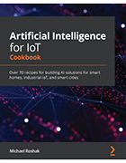 Artificial Intelligence for IoT Cookbook cover image