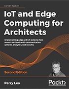 IoT and Edge Computing for Architects, Perry Lea