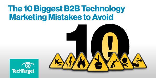 10 biggest technology marketing mistakes to avoid